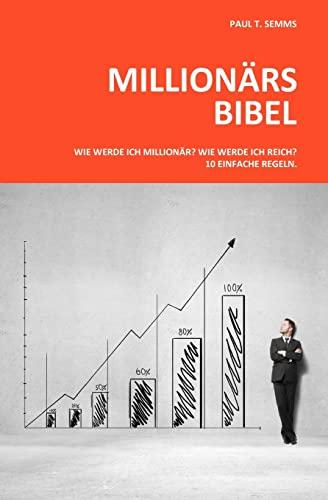 9781495262470: Millionaers-Bibel: Wie werde ich Millionaer? Wie werde ich reich? 10 einfache Regeln.