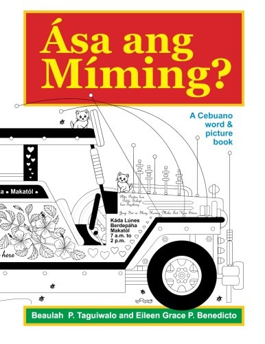 9781495263835: Asa ang Miming: A Cebuano word & picture book