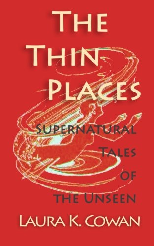 9781495266348: The Thin Places: Supernatural Tales of the Unseen