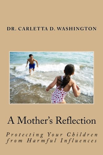 9781495267246: A Mother's Reflection: Protecting Your Children from Harmful Influences