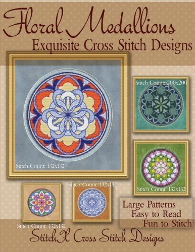9781495269646: Floral Medallions Exquisite Cross Stitch designs: Five Designs for Cross Stitch in Fun Geometric Styles