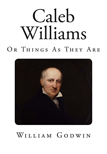 9781495269721: Caleb Williams: Or Things As They Are (Complete Three-Volume Novel)