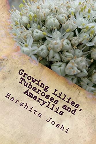 9781495271861: Growing Lilies, Tuberoses and Amaryllis