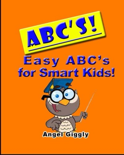 9781495272745: A B C's: Easy ABC's for Smart Kids (Books for Smart Kids) (Volume 6)