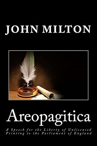 Areopagitica: A Speech for the Liberty of: Milton, John
