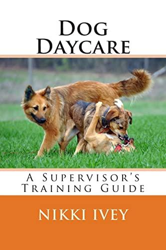 9781495276507: Dog Daycare: A Supervisor's Training Guide