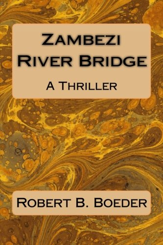 9781495276859: Zambezi River Bridge: A Thriller