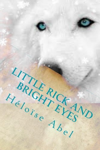 Little Rick and Bright eyes: Abel, Héloise