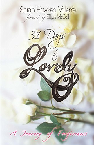 9781495279409: 31 Days to Lovely: A Journey of Forgiveness