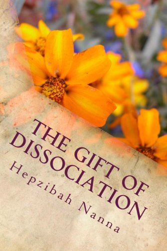 9781495283574: The Gift of Dissociation: A Handbook for Survivors and System Supporters