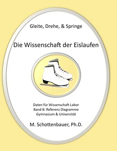 9781495288371: Gleite, Drehe, Springe: Die Wissenschaft der Eislaufen: Band 8: Daten & Diagramme für Wissenschaft Labor: Referenz Diagramme