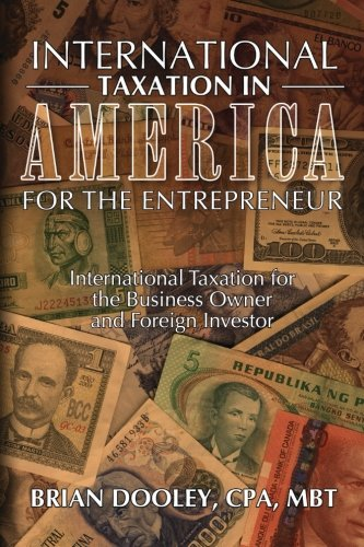 International Taxation in America for the Entrepreneur: Brian Dooley