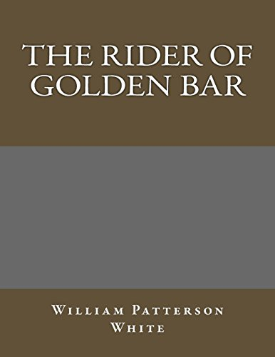 9781495293337: The Rider of Golden Bar