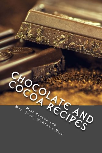 9781495293818: Chocolate and Cocoa Recipes: And Home Made Candy Recipes