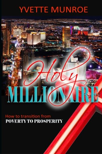 9781495297601: Holy Millionaire: How to Transition From Poverty to Prosperity