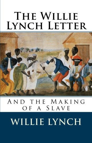 9781495300554: The Willie Lynch Letter and the Making of a Slave