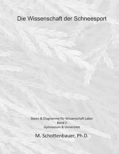 Die Wissenschaft Der Schneesport: Band 2: Daten: M Schottenbauer
