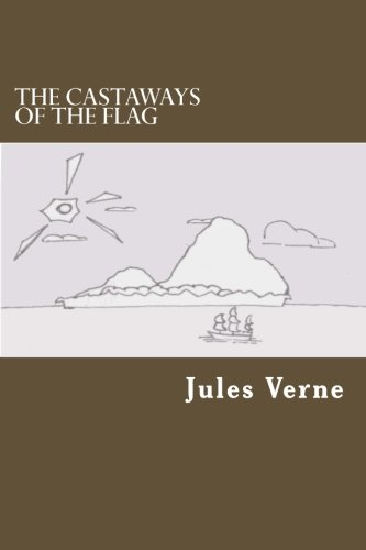 9781495300868: The Castaways of the Flag