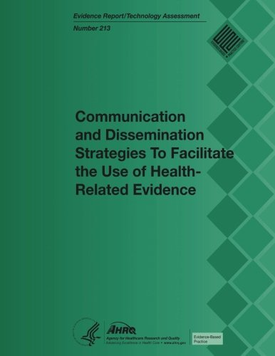 Communication and Dissemination Strategies to Facilitate the Use of Health-Related Evidence: ...