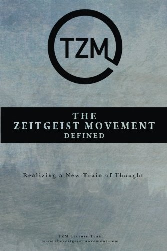 9781495303197: The Zeitgeist Movement Defined: Realizing a New Train of Thought