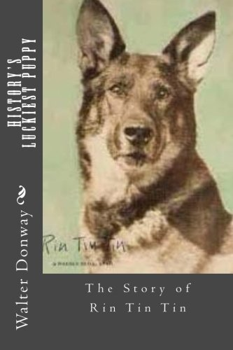 History's Luckiest Puppy: The Story of Rin: Donway, Walter