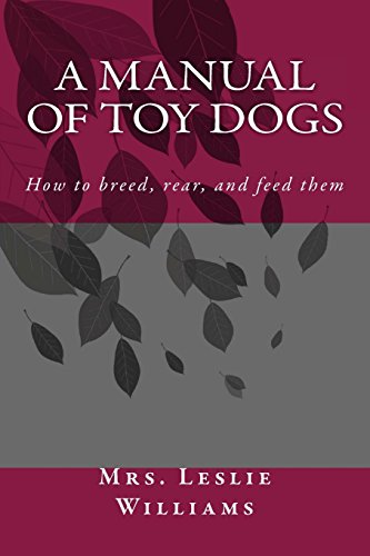 9781495305672: A Manual of Toy Dogs: How to breed, rear, and feed them