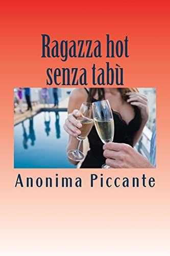 9781495308079: Ragazza hot senza tabù: Racconti erotici (Italian Edition)