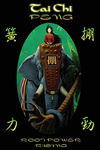 9781495311055: Tai Chi PENG Root Power Rising