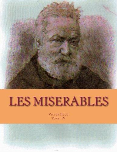 Les Miserables: Tome IV, L Idylle Rue: MR Victor Hugo