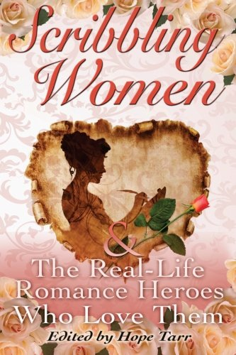 Scribbling Women and the Real-Life Romance Heroes: Tarr, Hope; Raybourn,
