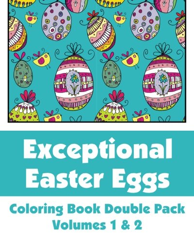 9781495314179: Exceptional Easter Eggs Coloring Book Double Pack (Volumes 1 & 2) (Art-Filled Fun Coloring Books)