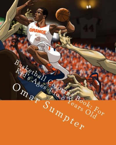 Basketball Coloring Book: For Kid's Ages 4 to 8 Years Old: Sumpter, Mr. Omar