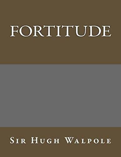 Fortitude: Sir Hugh Walpole