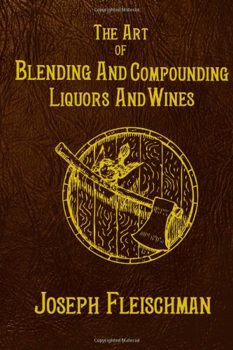 9781495315152: The Art Of Blending And Compounding Liquors And Wines