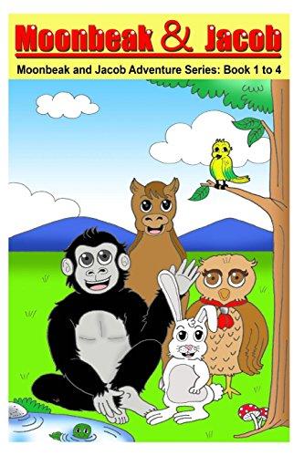 9781495318504: Moonbeak and Jacob Aventure Book 1 to 4 Bundle (Children's Book Age 3 to 5)