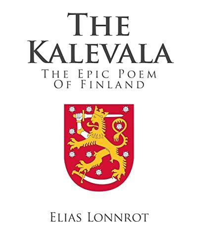 9781495320187: The Kalevala: The Epic Poem Of Finland