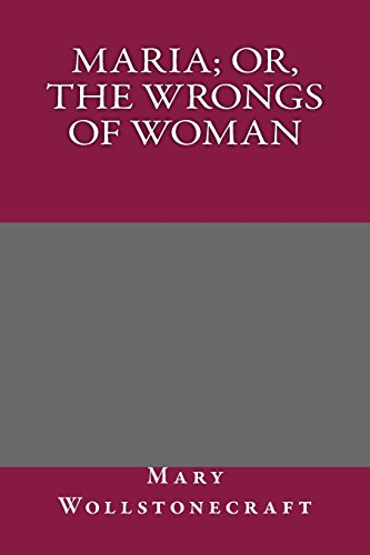 9781495322877: Maria; Or, The Wrongs of Woman