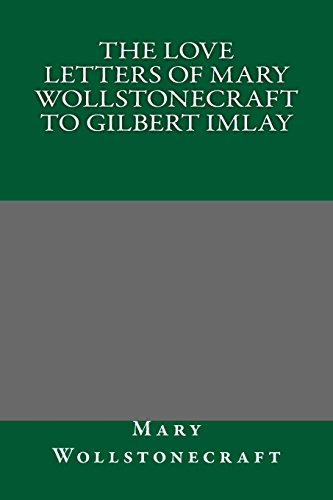9781495322891: The Love Letters of Mary Wollstonecraft to Gilbert Imlay