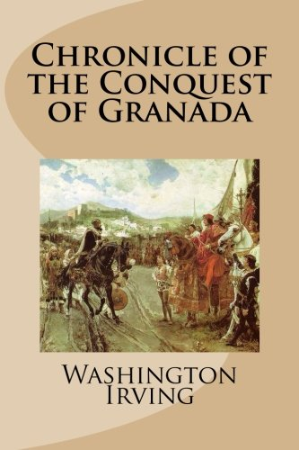 9781495325496: Chronicle of the Conquest of Granada