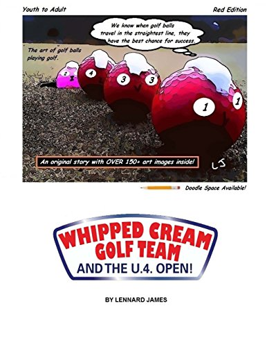 9781495326523: WHIPPED CREAM GOLF TEAM and the U.4. OPEN!: The art of golf balls playing golf.