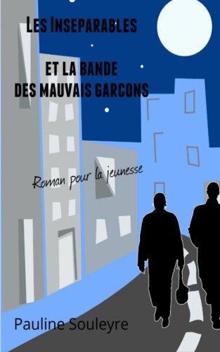 9781495326622: Les Inséparables et la bande des mauvais garçons (French Edition)