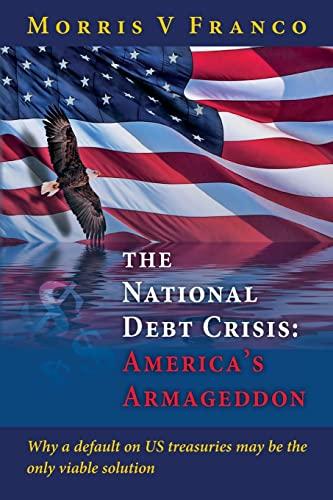 9781495326776: The National Debt Crisis: America's Armageddon