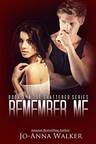 9781495327605: Remember Me: 3 (Shattered)