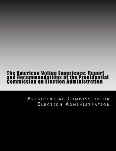 9781495327728: The American Voting Experience: Report and Recommendations of the Presidential Commission on Election Administration