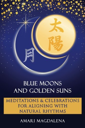 9781495329296: Blue Moons and Golden Suns: Meditations and Celebrations