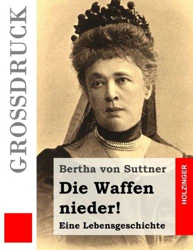 9781495330568: Die Waffen nieder! (Großdruck) (German Edition)