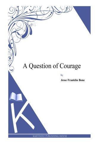9781495331480: A Question of Courage