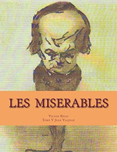 Les Miserables: Tome V Jean Valjean (Paperback): MR Victor Hugo,