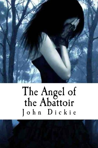 9781495332029: The Angel of the Abattoir