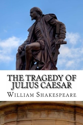 9781495332142: The Tragedy of Julius Caesar: A Play